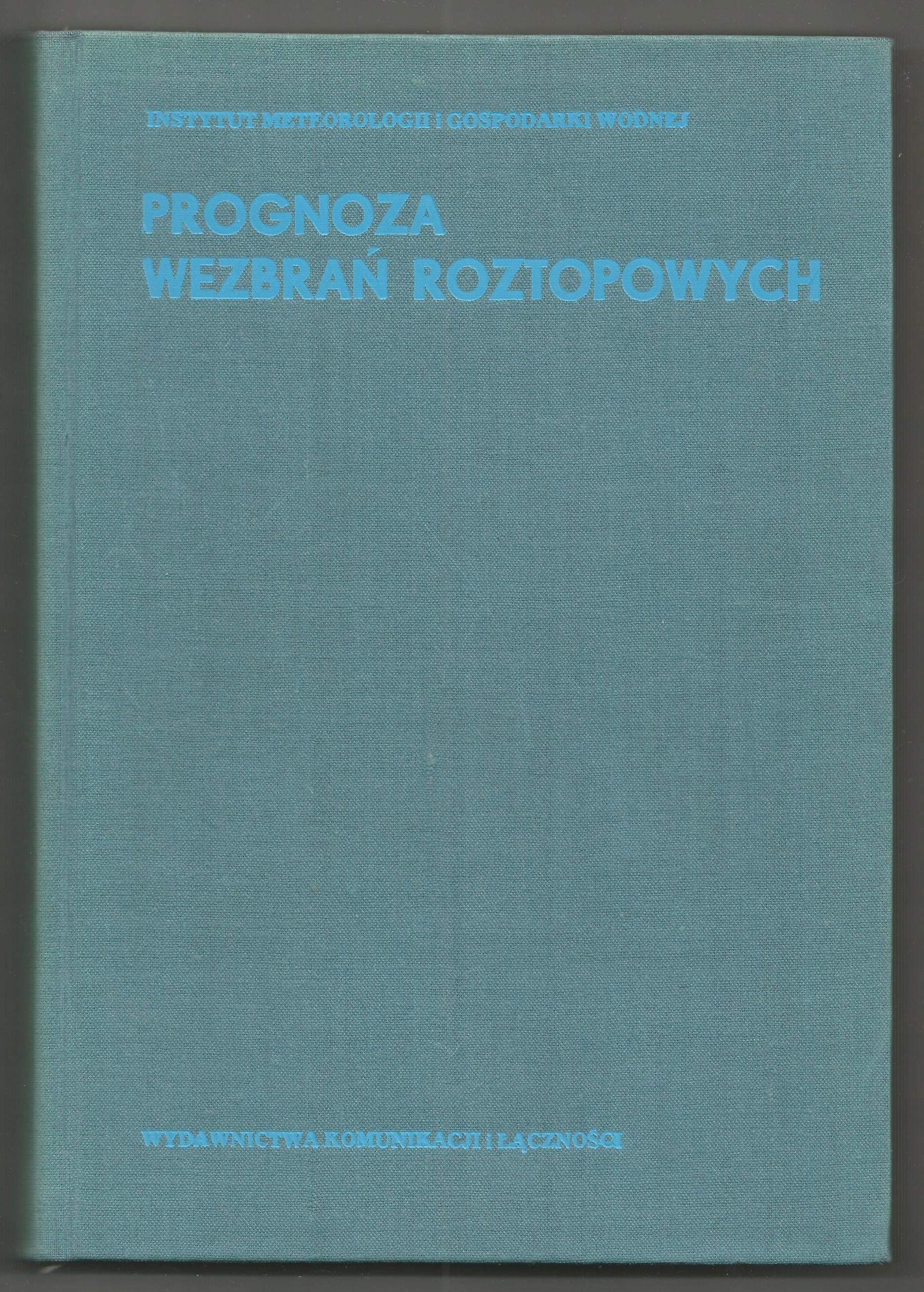Soczyńska U., 1977, Prognoza wezbrań roztopowych