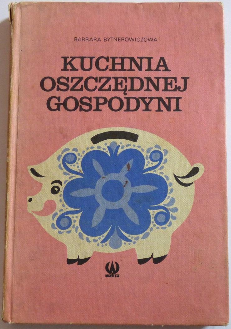 Kuchnia Oszczednej Gospodyni Bytnerowiczowa 7422372309