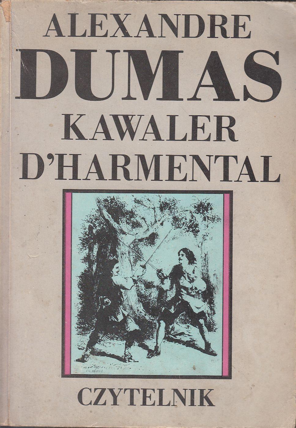 Znalezione obrazy dla zapytania Aleksander Dumas : Kawaler d'Harmental 1989
