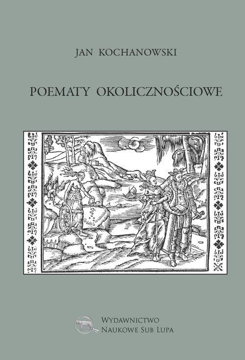 Jan Kochanowski Poematy Okolicznościowe 7397781890