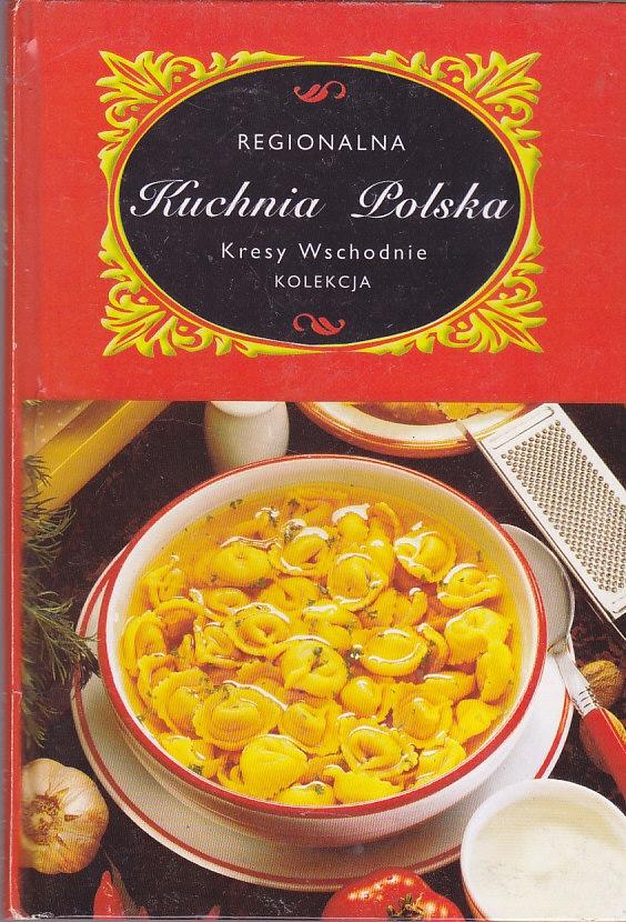 Regionalna Kuchnia Polska Kresy Wschodnie 7461158557