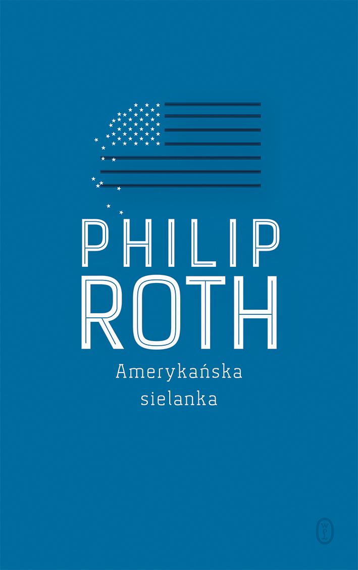"""Amerykańska sielanka"" Philip Roth – recenzja"
