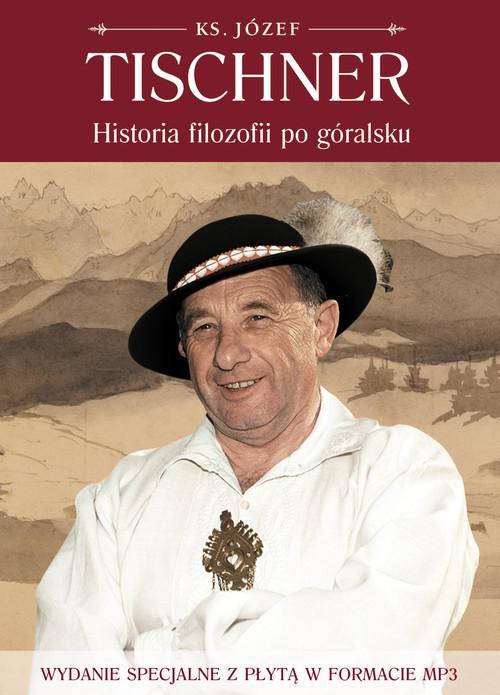 Historia filozofii po góralsku z płytą CD Tischner Józef