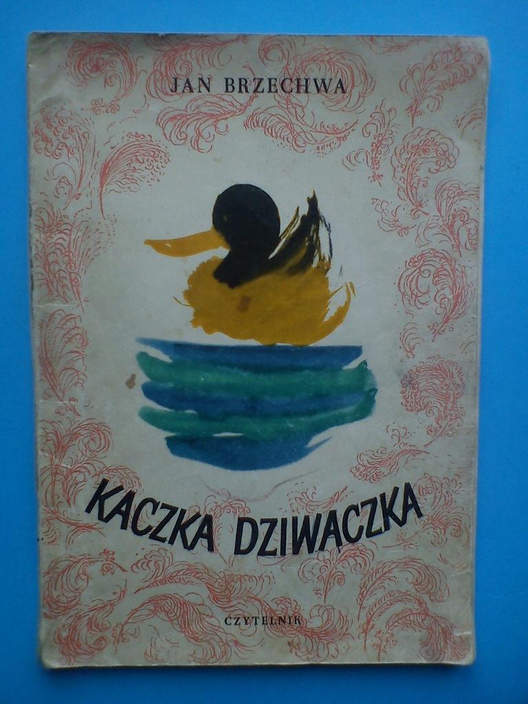 Jan Brzechwa Kaczka Dziwaczka I Inne Wiersze 1961