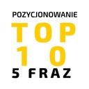 5 FRAZ GWARANCJA TOP 10 rok /POZYCJONOWANIE NOWOŚĆ