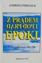 Z PRĄDEM EPOKI.A.PISKOZUB.WYBÓR PUBLISTYKI 1961-96