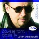 JACEK SKUBIKOWSKI Antologia [10CD] Zawsze tam ...