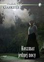 Elizabeth Gaskell - Koszmar jednej nocy [NOWA]