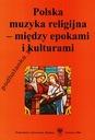 Polska Muzyka Religijna między epokami i kulturami