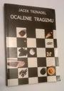 TRZNADEL/OCALENIE TRAGIZMU