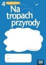 NA TROPACH PRZYRODY 4 ZESZYT ĆWICZEŃ NOWA ERA 2012