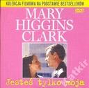 Jesteś tylko moja. (Mary Higgins Clark). Nowy DVD.