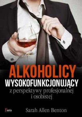 Alkoholicy wysokofunkcjonujący z perspektywy profe