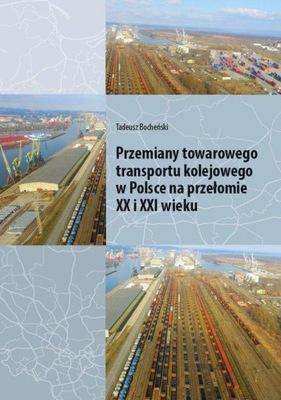 Przemiany towarowego transportu kolejowego w Polsc