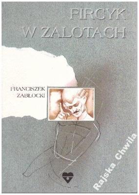 Fircyk w zalotach Franciszek Zabłocki Lektura NOWA