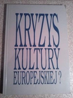 KRYZYS KULTURY EUROPEJSKIEJ  Żuk-Łapińska WARSZAWA