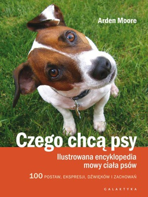 Чего хотят собаки. Иллюстрированная энциклопедия речевого тел
