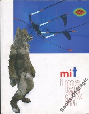 Mit i melancholia [katalog wystawy] 67E