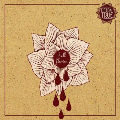 PETE TRUE - Hell Flower