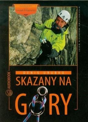 Denis Urubko Skazany na góry (Audiobook)(CD-MP3)