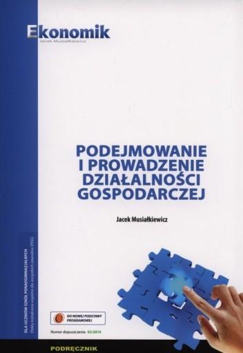 Podejmowanie I Prowadzenie Dzialalnosci Gospodarczej Podrecznik Jacek Musialkiewicz Opinie I Ceny Sklep Internetowy Allegro Pl