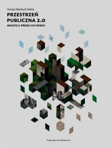 Przestrzeń publiczna 2.0 Miasto u progu XXI wieku
