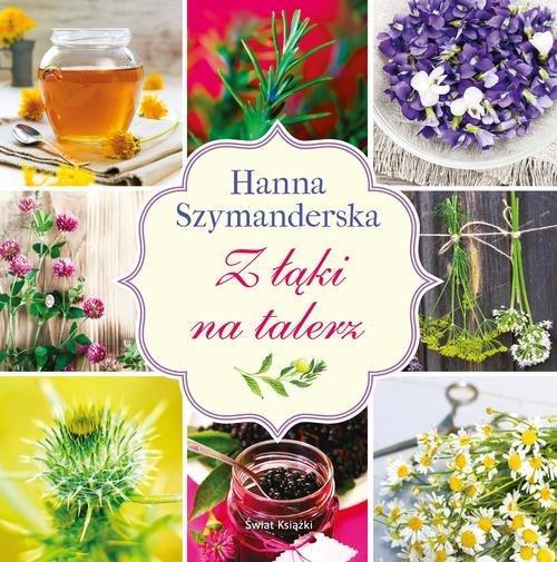 Z łąki na talerz Szymanderska Hanna