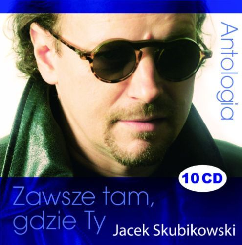 JACEK SKUBIKOWSKI Antologia 10CD Zawsze tam
