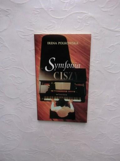 Irena Polkowska Symfonia Ciszy Wiersze