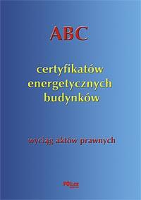 ABC certyfikatów energetycznych budynków. Wyciąg a